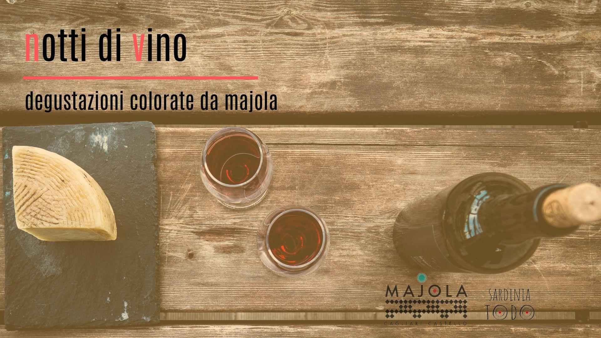 Notti di Vino – degustazioni colorate da Majola